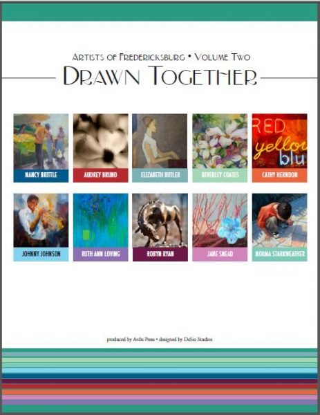 Drawn Together ~ Artists of Fredericksburg Volume II