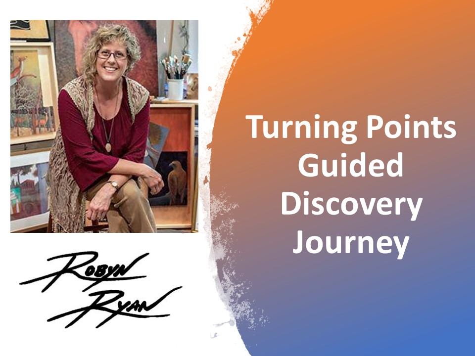 Turning Points Guided Discovery Journey Online Course with Robyn Ryan